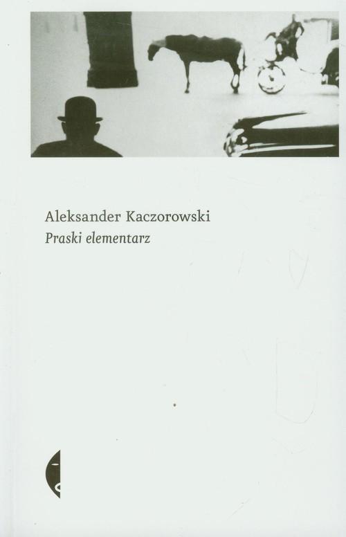 okładka Praski elementarz, Książka | Kaczorowski Aleksander