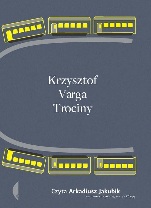 okładka Trociny [audiobook], Książka | Krzysztof Varga