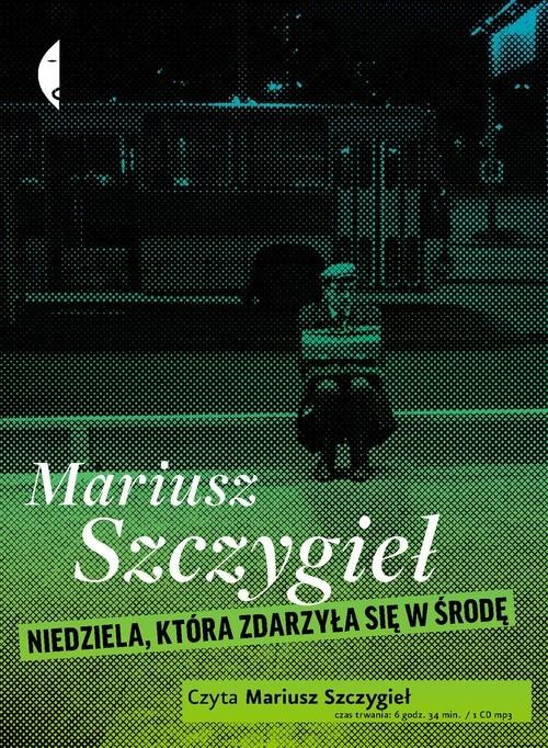 okładka Niedziela zdarzyła się w środę [audiobook]książka |  | Szczygieł Mariusz