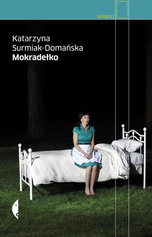okładka Mokradełko, Książka   Surmiak-Domańska Katarzyna