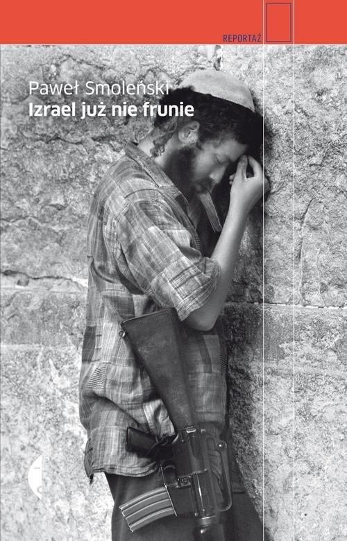 okładka Izrael już nie frunie, Książka | Paweł Smoleński