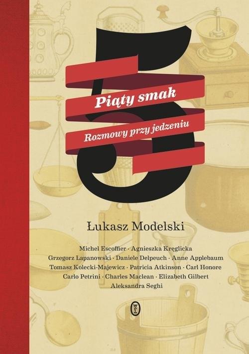 okładka Piąty smak. Rozmowy przy jedzeniu, Książka | Łukasz Modelski