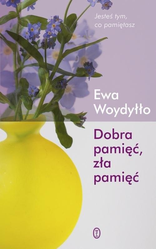 okładka Dobra pamięć, zła pamięć, Książka   Ewa Woydyłło