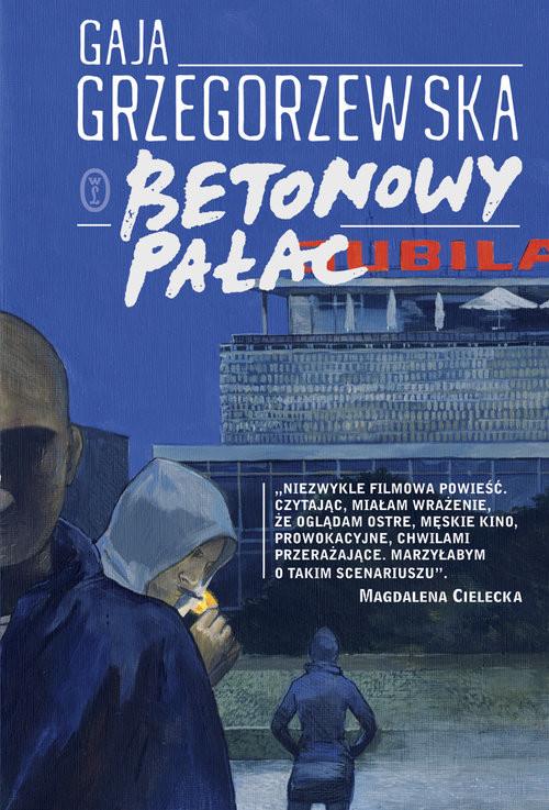 okładka Betonowy pałac, Książka | Gaja Grzegorzewska