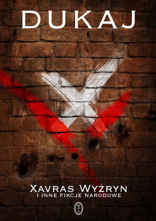 okładka Xavras Wyżryn i inne fikcje narodowe, Książka | Dukaj Jacek