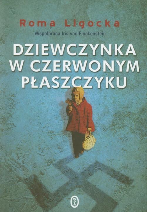 okładka Dziewczynka w czerwonym płaszczyku, Książka | Roma Ligocka