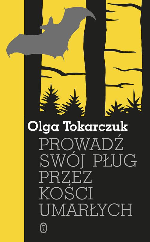okładka Prowadź swój pług przez kości umarłychksiążka |  | Olga Tokarczuk
