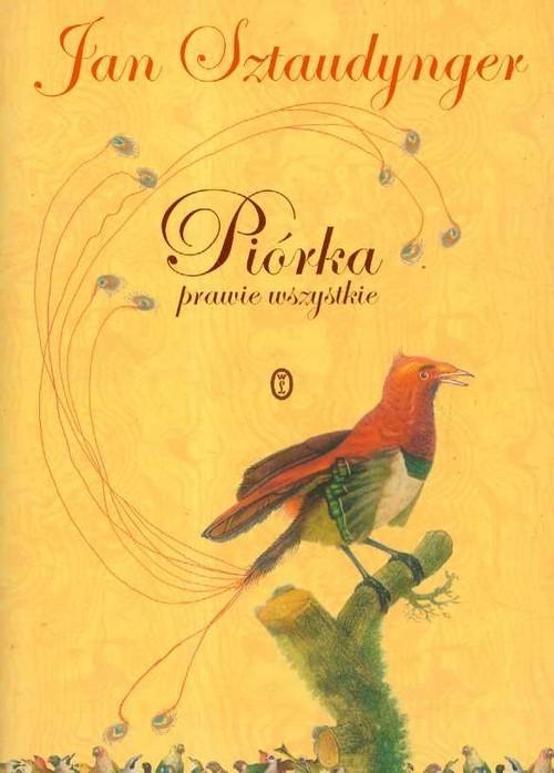 okładka Piórka prawie wszystkie, Książka | Sztaudynger Jan