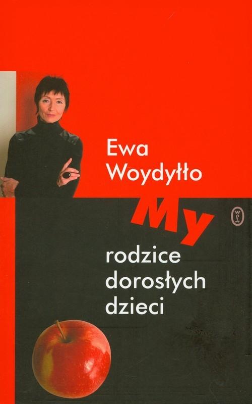 okładka My rodzice dorosłych dzieci, Książka   Ewa Woydyłło