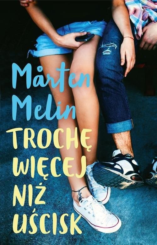 okładka Trochę więcej niż uścisk, Książka | Melin Marten
