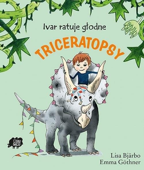 okładka Ivar ratuje głodne triceratopsy, Książka | Bjarbo Lisa