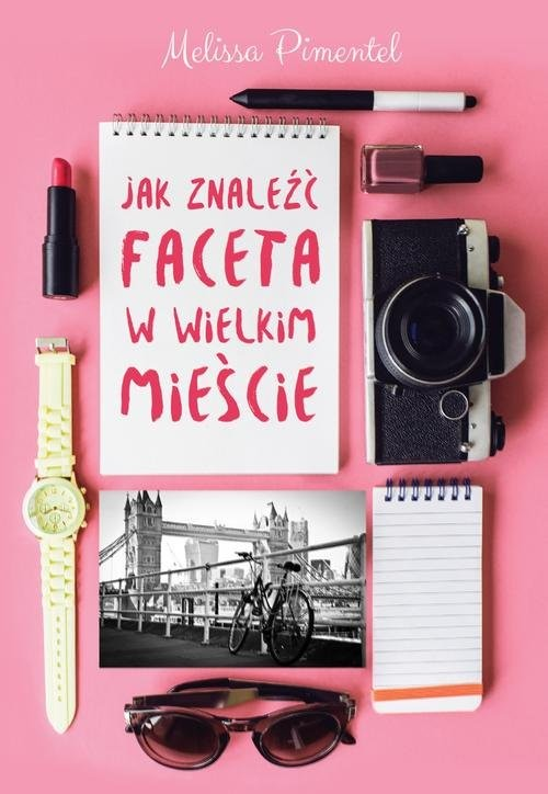 okładka Jak znaleźć faceta w wielkim mieście, Książka | Pimentel Melissa