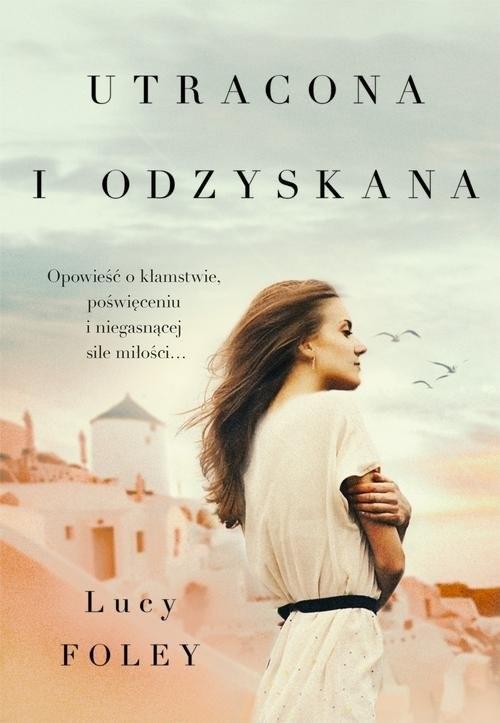 okładka Utracona i odzyskana, Książka   Lucy Foley
