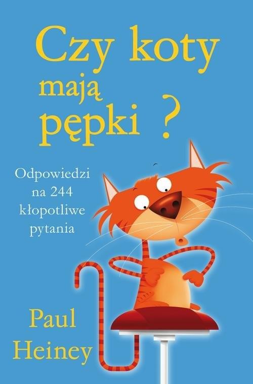 okładka Czy koty mają pępki?, Książka | Paul Heiney