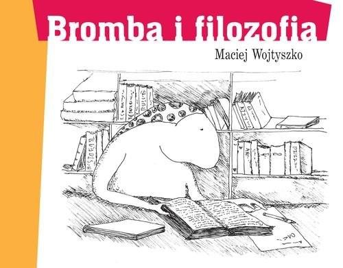 okładka Bromba i filozofia, Książka   Wojtyszko Maciej