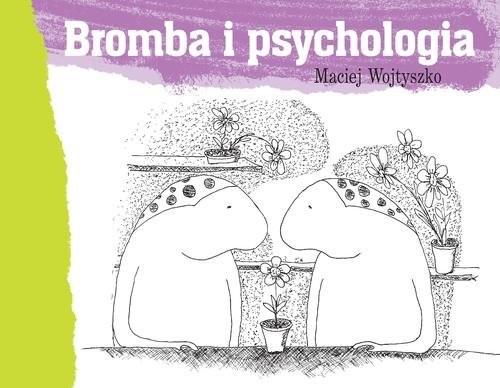 okładka Bromba i psychologia, Książka   Wojtyszko Maciej
