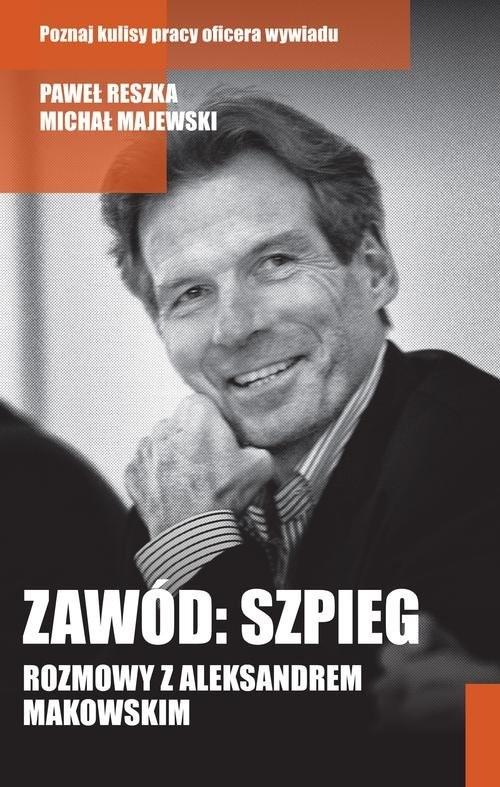okładka Zawód: szpiegksiążka      Paweł Reszka, Michał Majewski