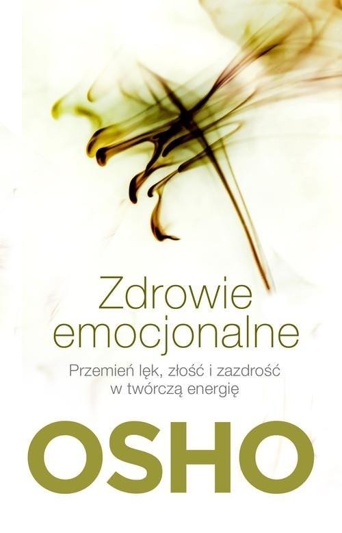 okładka Zdrowie emocjonalne. Przemień lęk, złość i zazdrość w twórczą energię, Książka | OSHO