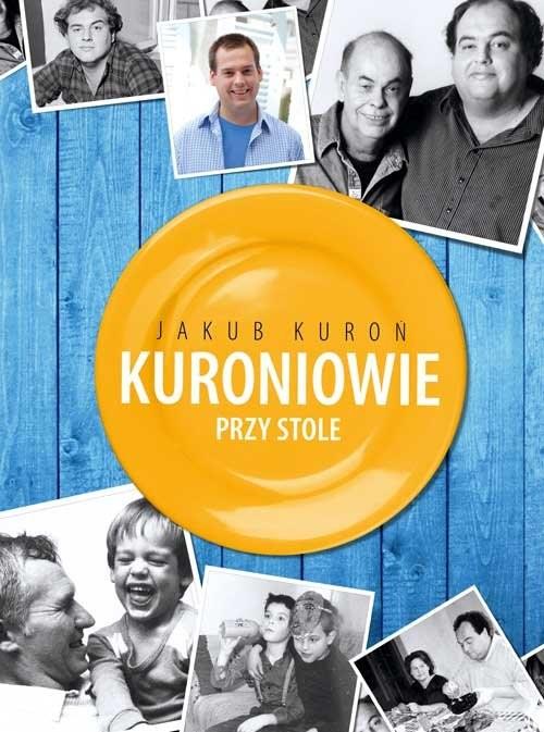 okładka Kuroniowie przy stoleksiążka |  | Kuroń Jakub