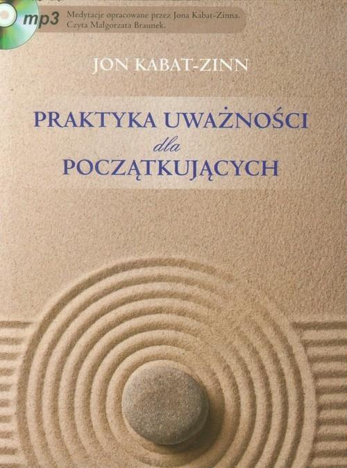 okładka Praktyka uważności dla początkujących z płytą CDksiążka |  | Jon Kabat-Zinn