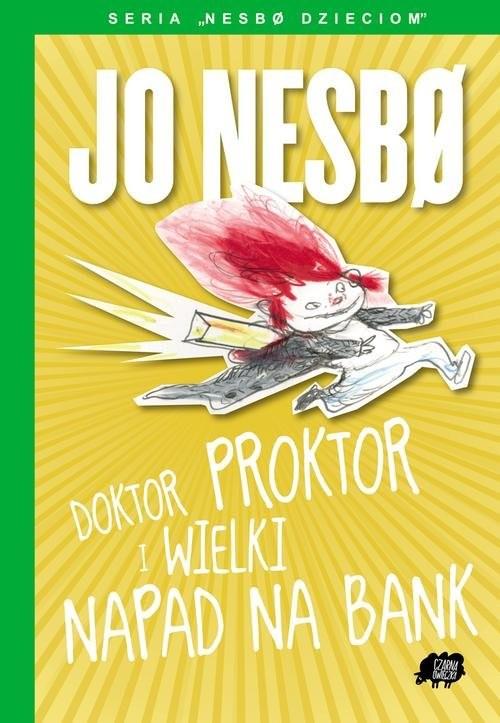 okładka Nesbo dzieciom 4. Doktor Proktor i wielki napad na bank, Książka | Jo Nesbø