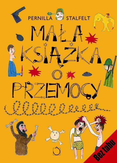 okładka Mała książka o przemocy, Książka | Stalfelt Pernilla