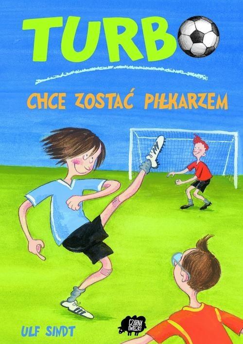 okładka Turbo chce zostać piłkarzem, Książka   Sindt Ulf