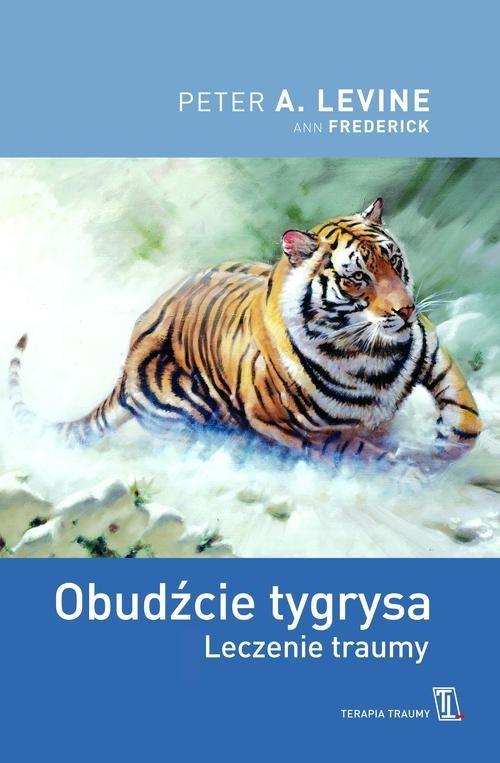 okładka Obudźcie tygrysa. Leczenie traumy, Książka   Peter A. Levine