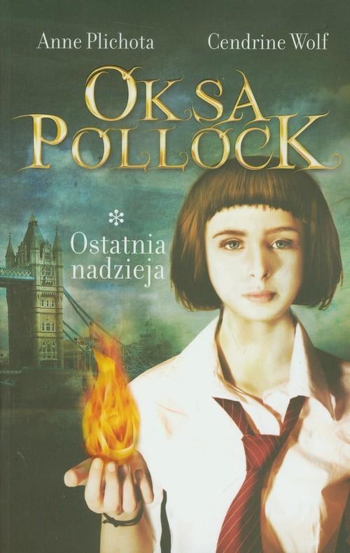 okładka Oksa Pollock. Tom 1. Ostatnia nadziejaksiążka |  | Anne Plichota, Wolf Cendrine