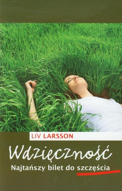 okładka Wdzięczność. Najtańszy bilet do szczęścia, Książka   Larsson Liv