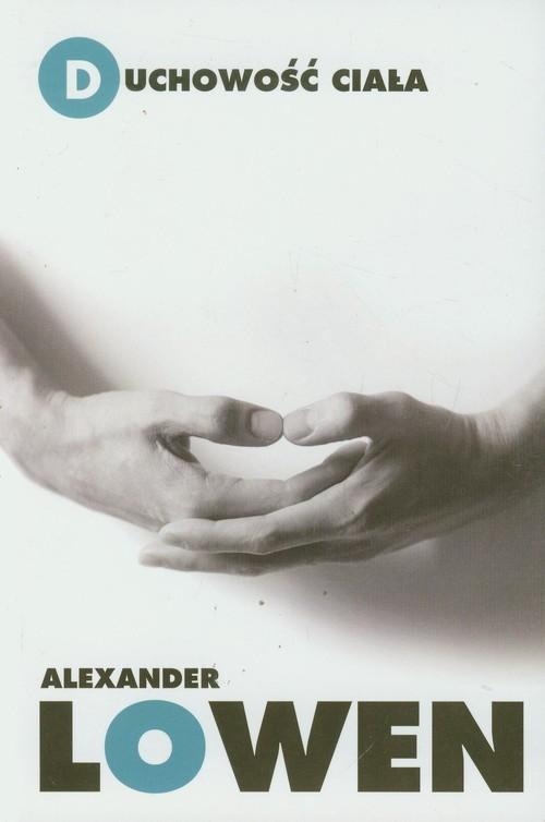 okładka Duchowość ciała, Książka | Alexander Lowen
