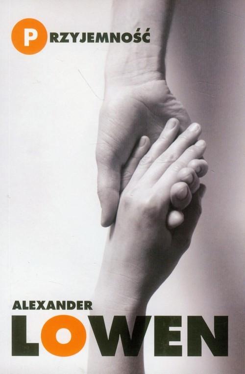 okładka Przyjemność. Kreatywne podejście do życia, Książka | Alexander Lowen