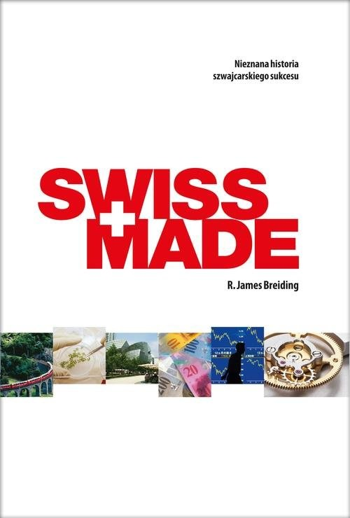 okładka Swiss Made, Książka | R. James Breiding