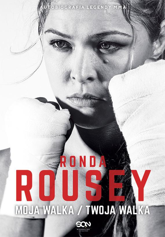 okładka Ronda Rousey. Moja walka/Twoja walka, Książka | Ronda Rousey, Maria Burns-Ortiz