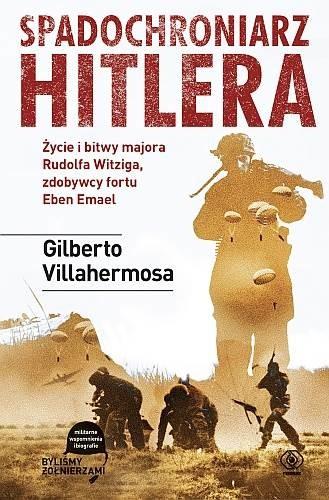 okładka Spadochroniarz Hitlera, Książka | Gilberto Villahermosa