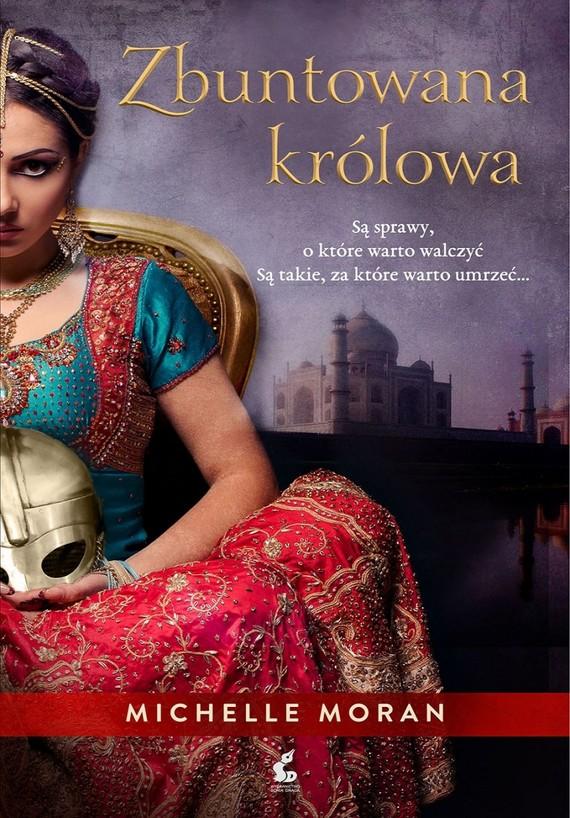 okładka Zbuntowana królowa, Książka | Moran Michelle