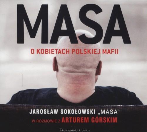okładka Masa o kobietach polskiej mafii, Książka | Jarosław Sokołowski, Artur Górski