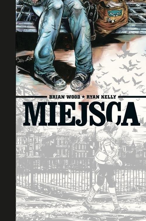 okładka Miejsca, Książka | Wood Brian, Ryan Kelly