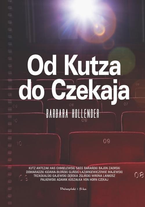 okładka Od Kutza do Czekaja, Książka | Barbara Hollender