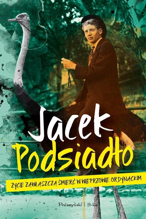 okładka Życie zawłaszcza śmierć w Wieprzowie Ordynackimksiążka |  | Jacek Podsiadło