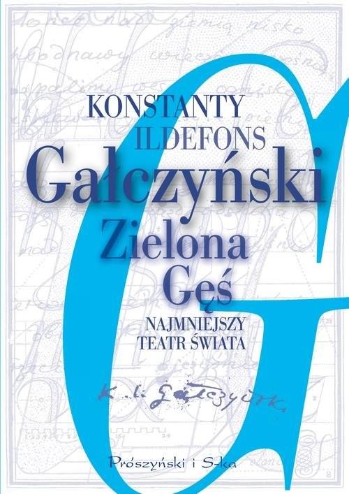 okładka Zielona Gęś. Najmniejszy teatr świata, Książka | Konstanty Ildefons Gałczyński