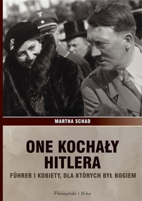 okładka One kochały Hitlera, Książka   Martha Schad