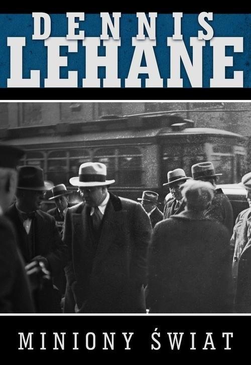 okładka Miniony świat, Książka | Lehane Dennis