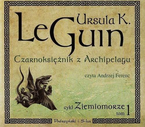 okładka Czarnoksiężnik z Archpelagu. Ziemiomorze. Tom 1, Książka | Ursula K. Le Guin