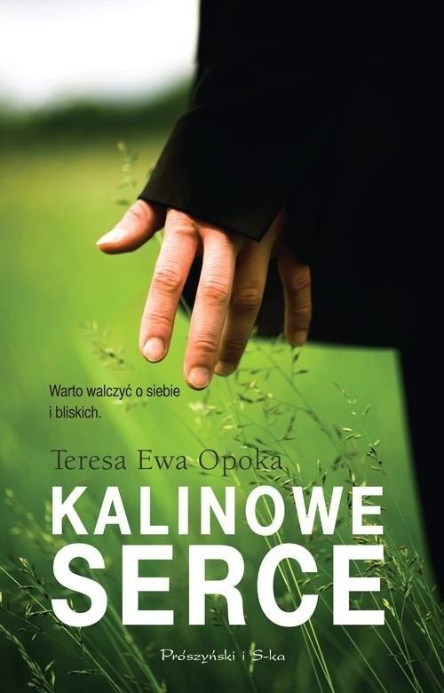 okładka Kalinowe serce, Książka | Teresa Ewa Opoka