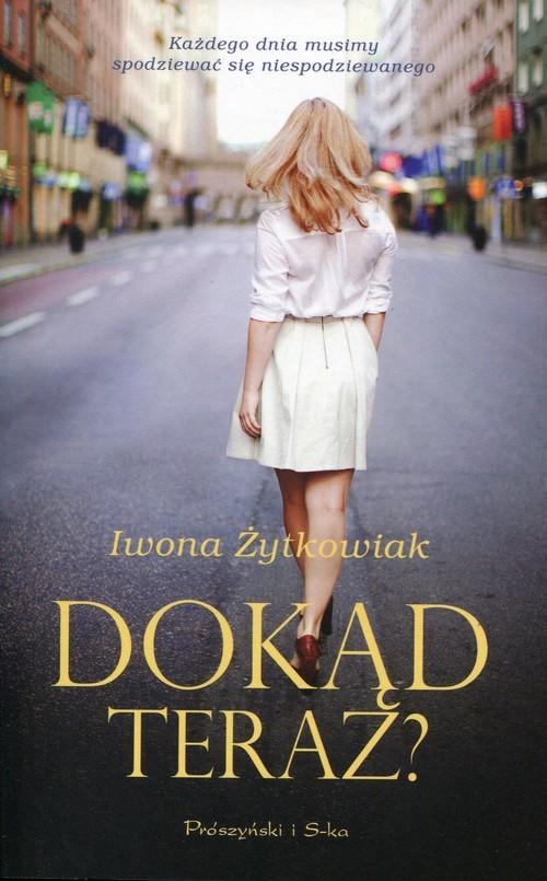 okładka Dokąd teraz?, Książka | Iwona Żytkowiak