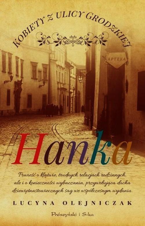 okładka Kobiety z ulicy Grodzkiej. Hanka, Książka | Olejniczak Lucyna