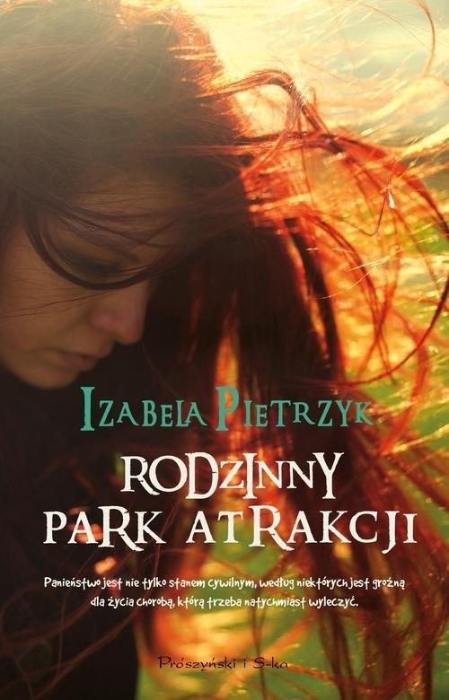 okładka Rodzinny park atrakcji, Książka | Izabela Pietrzyk