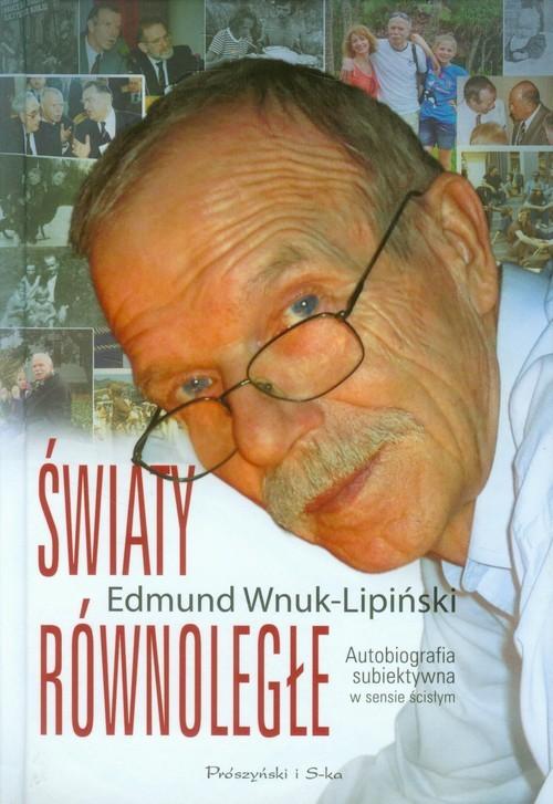 okładka Światy równoległe. Autobiografia subiektywna w sensie ścisłym, Książka | Wnuk-Lipiński Edmund