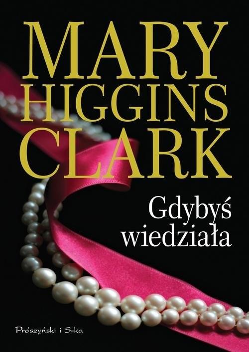 okładka Gdybyś wiedziała, Książka | Mary  Higgins-Clark